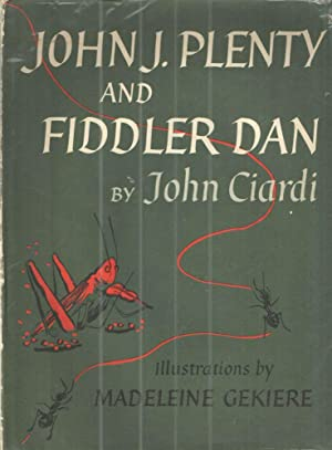 John J. Plenty and Fiddler Dan; A: John Ciardi