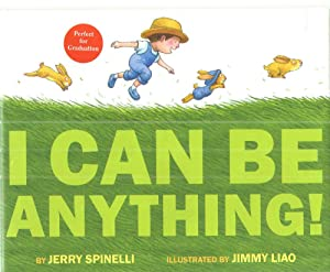 I Can Be Anything!: Jerry Spinelli
