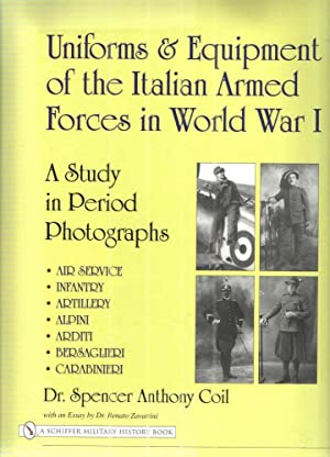 Uniforms & Equipment of the Italian Armed Forces in World War I; A Study in Period Photographs Ai...
