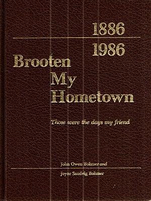 Brooten My Hometown 1886-1986.: John Owen Bohmer
