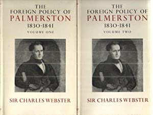 The Foreign Policy of Palmerston 1830-1841; Britain,: Sir Charles Webster
