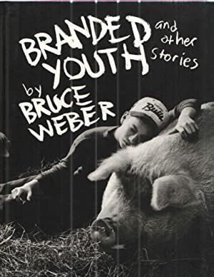 Branded Youth and Other Stories: Bruce Weber