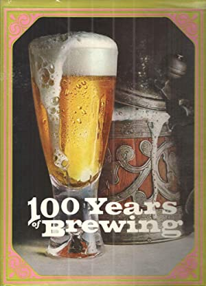 One Hundred Years of Brewing; A complete history of the progress mad ein the Art, Science and Ind...