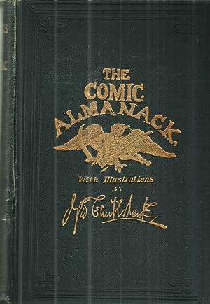 The Comic Almanack First Series 1835-1843; An: Thackerayh, Albert Smith,