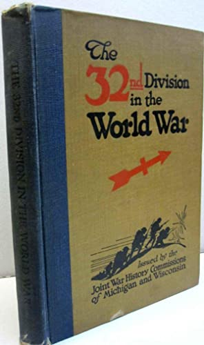The 32nd Division in the World War.: Joint War History