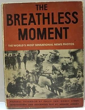 The Breathless Moment; The World's Most Sensational News Photos: Herbert Asbury