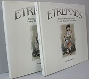 Etrennes French nineteenth century holiday dolls and: Florence Theriault