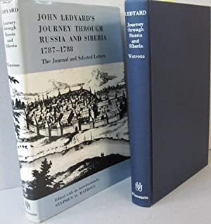 John Ledyard's Journey Through Russia and Siberia 1787-1788; The Journal and Selected Letters:...