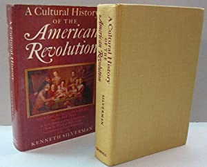 A cultural history of the American Revolution: Kenneth Silverman