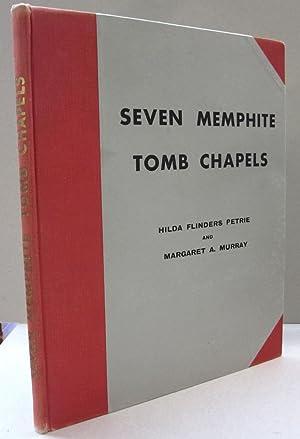 Seven Memphite Tomb Chapels: Hilda Flinders Petrie