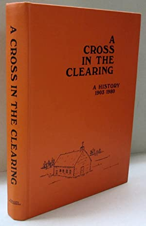 A Cross in the Clearing A History: Simon Lizee, editor