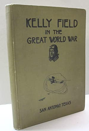 Kelly Field in the Great World War
