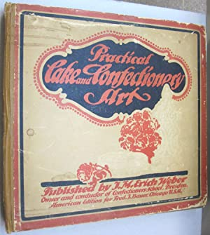 Practical Cake and Confectionery Art; Pra-Ca-Coa Best and Largest Baker's and Confectioner's Book...