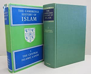 The Cambridge History of Islam; Volume 1: The Central Islamic Lands