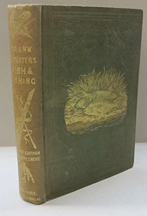 Frank Forester's Fish and Fishing of the: Frank Forester