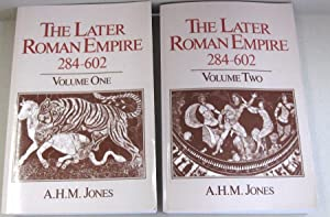 The Later Roman Empire, 284-602: A Social, Economic, and Administrative Survey. 2 Vol. Set
