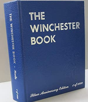 The Winchester Book; Silver Anniversary Edition: George Madis