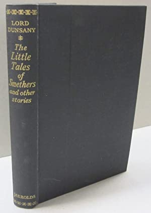 The Little Tales of Smethers and other: Lord Dunsany