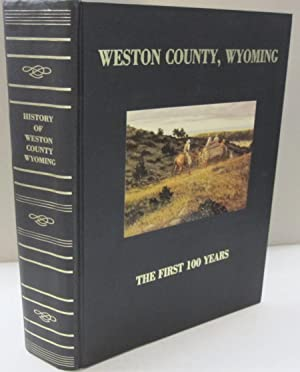 Weston County Wyoming; The First 100 Years