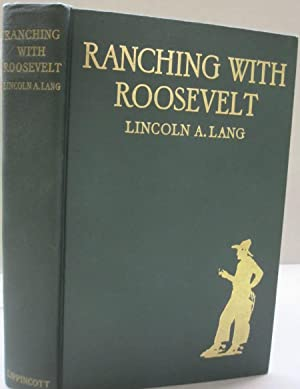 Ranching with Roosevelt: Lincoln A. Lang