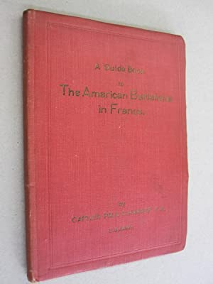 A Guide Book to The American Battlefields in France