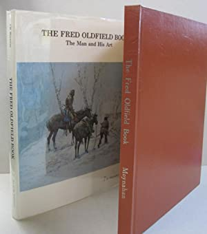 The Fred Oldfield Book; The Man and: J. M. Moynahan