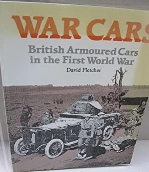 War Cars British Armoured Cars in the First World War