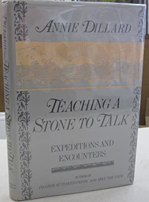 Teaching a Stone to Talk; Expeditions and Encounters