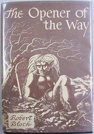 The Opener of the Way: Robert Bloch