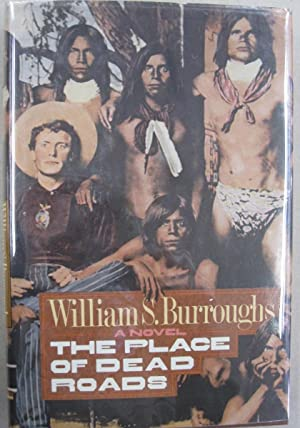 Thje Place of Dead Road: William Burroughs