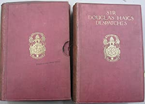Sir Douglas Haig's Despatches ; December 1915-April 1919