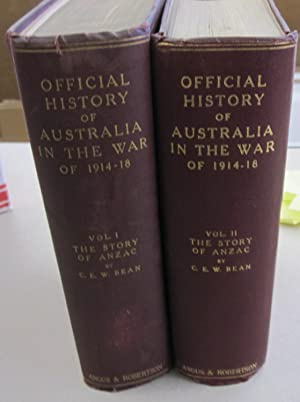 Official History of Australia in the War of 1914-18 Volumes 1 and 2 The Story of Anzac