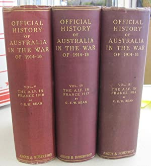 Official History of Australia in the War of 1914-18 Vol. III, Vol. IV, and Vol V: The Australian ...