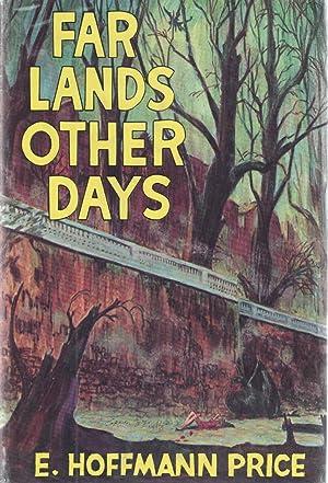Far Lands Other Days: Price,E. Hoffmann