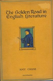 The Golden Road in English Literature; From: Cruse,Amy