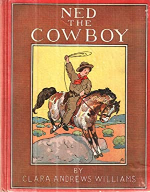 Ned the Cowboy: Williams,Clara Andrews
