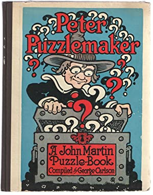 Peter Puzzlemaker; A John Martin Puzzle-Book: Carlson, George