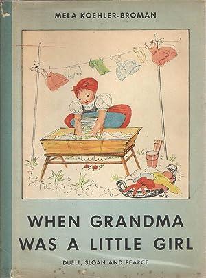 When Grandma was a Little Girl: Smith, Ingrid