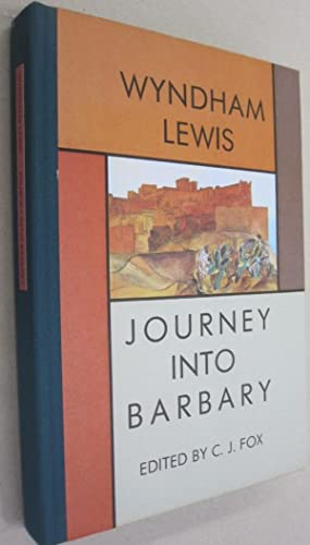 Journey into Barbary; Morocco Writings and Drawings: Wyndham Lewis and