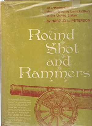 Round Shot and Rammers: Harold L. Peterson