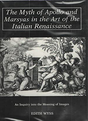 The Myth of Apollo and Marsyas in the Art of the Italian Renaissance; An Inquiry into the Meaning ...