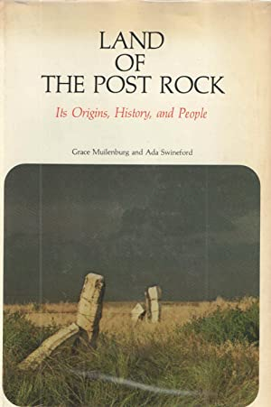 LAND OF THE POST ROCK: ITS ORIGINS, HISTORY, AND PEOPLE. 3d printing: Grace & Swineford, Ada ...