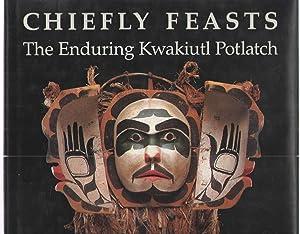 Chiefly Feasts : Enduring Kwakiut Kwakiutl Potlatch: Aldona Jonaitis -