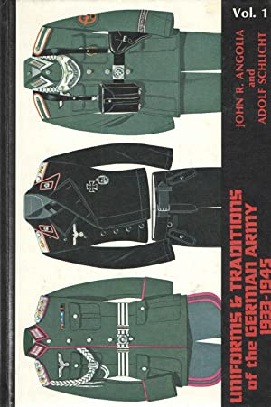 Uniforms & Traditions of the German Army: John R. Angolia