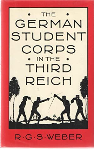 The German Student Corps in the Third Reich: R. G. S. Weber
