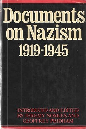 Documents on Nazism 1919-1945: Jeremy Noakes Geoffrey Pridham