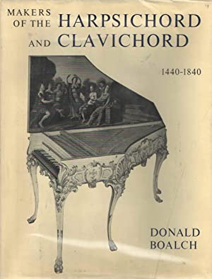 Makers of the Harpsichord and Clavichord 1440-1840: Boalch,Donald