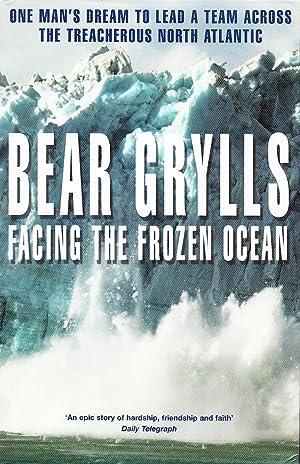 Facing the Frozen Ocean: One Man's Dream: Bear Grylls