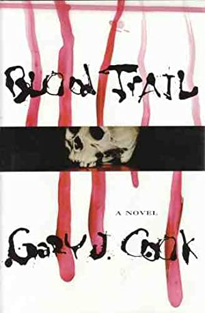 Blood Trail (Author Signed): Cook, Gary J.