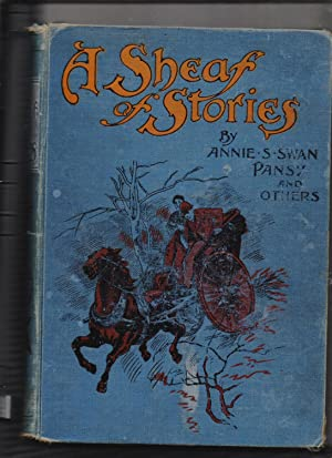 A Sheaf Of Stories: Annie S Swan and others